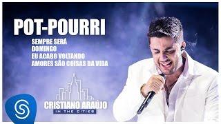 Cristiano Araújo - Pot-Pourri (DVD In The Cities) [Vídeo Oficial]
