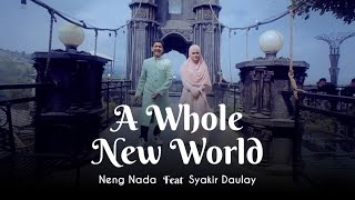 Download ALADDIN Parody Islamic Version - A whole New World Neng Nada Ft Syakir Daulay