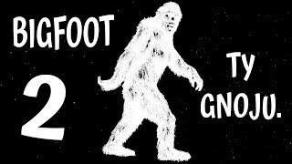 BIGFOOT ty Gnoju #2