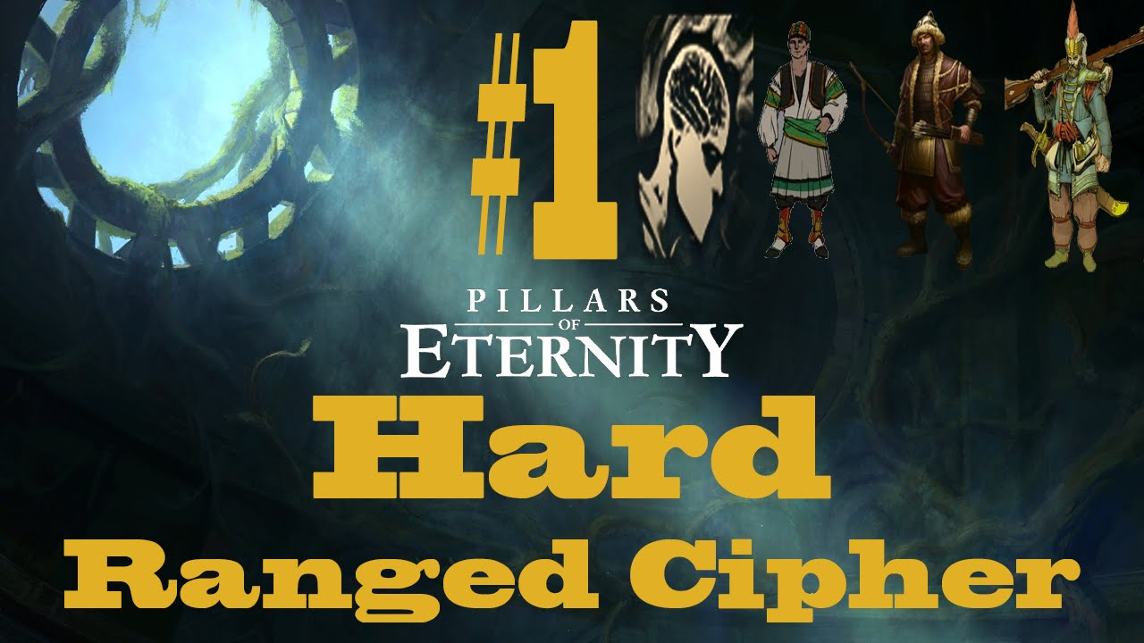 Pillars of Eternity: Hard Difficulty: Ranged Cipher #1
