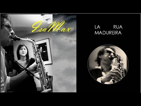 La Rua Madureira By IsaMax (vocal, Saxophone)
