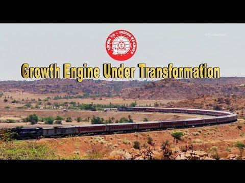 Indian Railways- the Growth Engine : Under Transformation