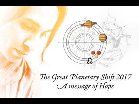 A Message of Hope. The Great planetary SHIFT 2017