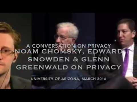 Edward Snowden, Noam Chomsky & Glenn Greenwald discuss Internet Privacy