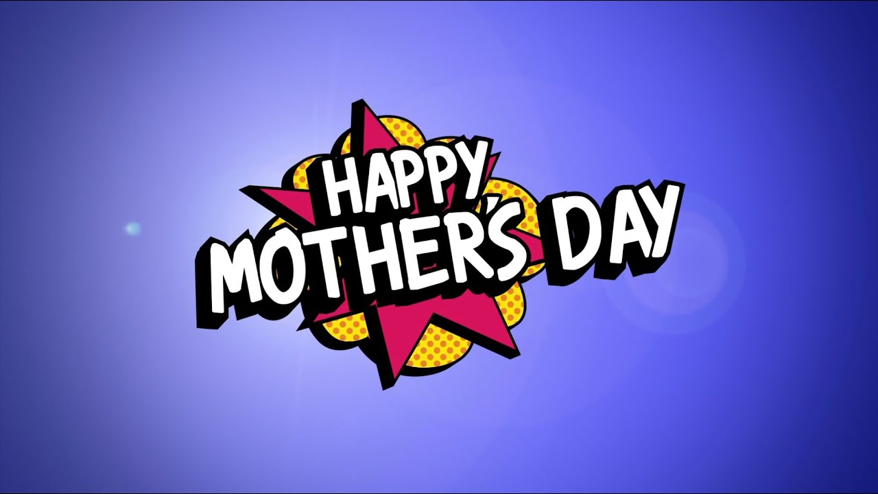 Happy Mother's Day - Supermom - YouTube