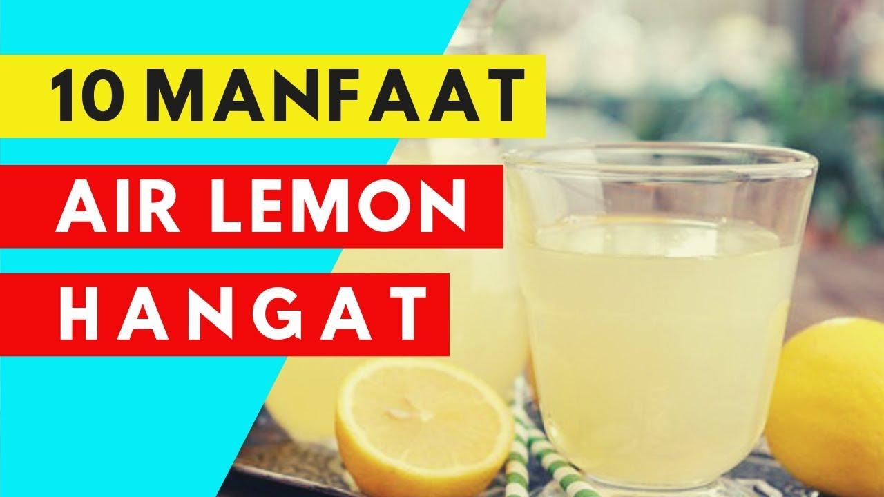 10 Manfaat Air Lemon Hangat Dan Rasakan Khasiat Minum Air Lemon Hangat Di Pagi Hari Tips Info Youtube