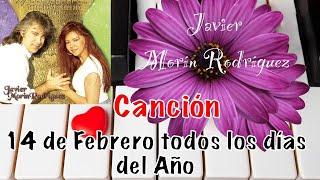 """Javier Morín Rodríguez Canción """"14 de Febrero todos los días del Año"""" del CD 14 de Febrero..."""