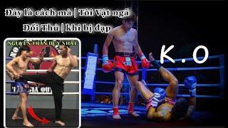 Nguyễn Trần Duy Nhất   Chia Sẻ Cách Hạ Knock out Đối Thủ   Vật Ngã Khi Bị Đạp   Hải Hai Hòn