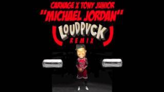 Carnage x Tony Junior - Michael Jordan (LOUDPVCK Remix)