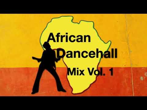 African Dancehall Mix Vol  1