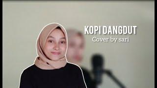 KOPI DANGDUT - FAHMI SAHAB ( Cover by sari )