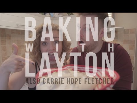 Baking With Layton (Also Carrie Hope Fletcher!)