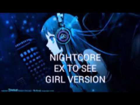 {Nightcore} ex 2 see girl version