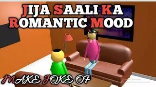 FUN JOKE OF :- JIJA SAALI KE DOUBLE MEANING BAATE