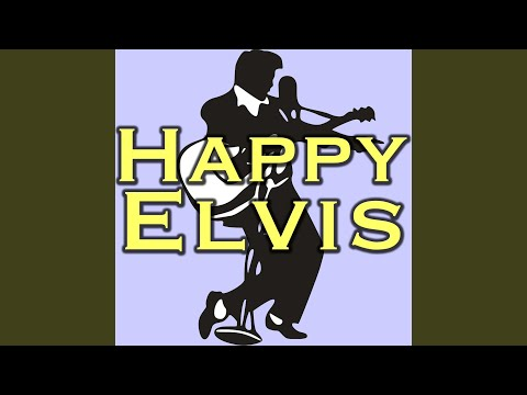 Happy (In The Style Of Elvis)