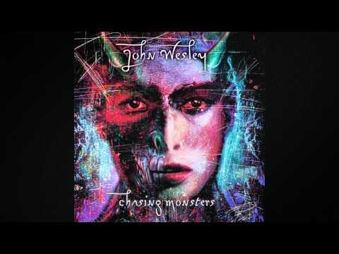 John Wesley - Chasing Monsters