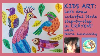 KIDS ART: Let's Draw Colorful Birds Step-by-step in Crayons!