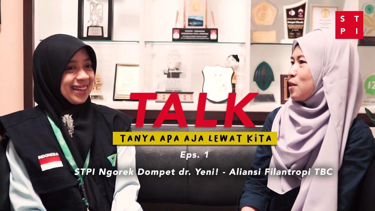 TALK (Eps. 1) STPI Ngorek Dompet dr. Yeni! - Aliansi Filantropi TBC