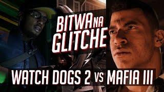 Bitwa na Glitche: Watch Dogs 2 vs Mafia III
