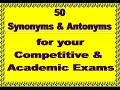 Synonyms and Antonyms for your competitive & Academic Exams