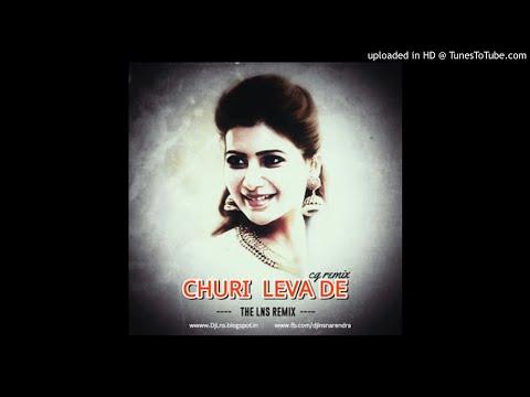 Churi Leva De -Cg Remix- The Lns