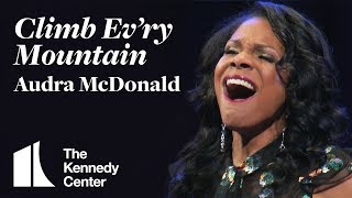 Audra McDonald sings Climb Evry Mountain from The Sound of Music | The Kennedy Center YouTube Videos