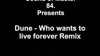 Dune Who Wants To Live Forever Remix