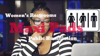 Special Request Maxi Pads Women S Restrooms Public Humiliation