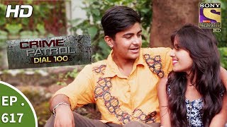 Crime Patrol Dial 100 - क्राइम पेट्रोल - Ep 617 - Robbed of Innocence Part 2 - 26th September, 2017