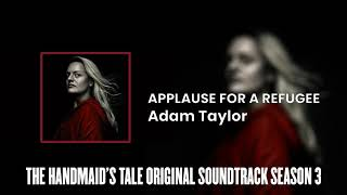 Applause For a Refugee | The Handmaid's Tale S03 Original Soundtrack by Adam Taylor