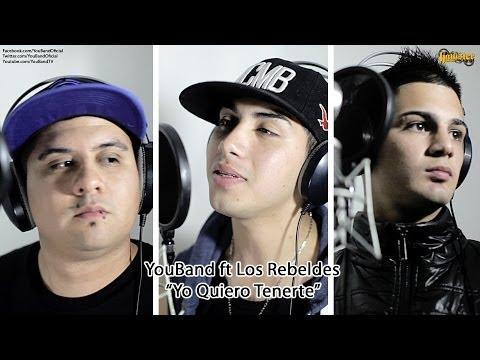 YouBand ft Los Rebeldes - Yo Quiero Tenerte /// VIDEO OFICIAL