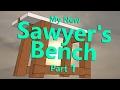My Sawyer's Bench Build part 1