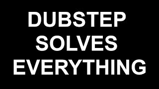Habbo verison - Dubstep Solves Everything