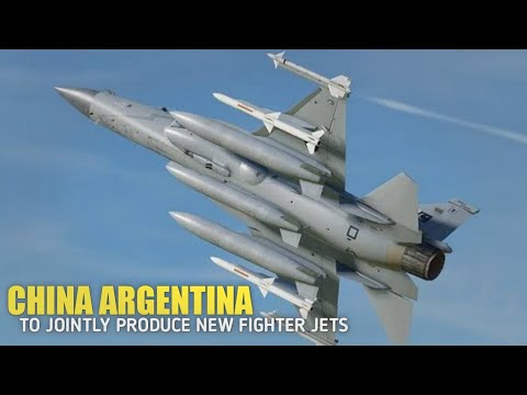 China and Argentina to jointly produce new fighter jets