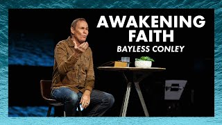 Awakening Faith | Bayless Conley