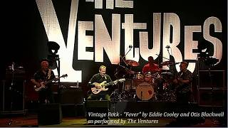 "Vintage Rock - ""Fever"" by Eddie Cooley and Otis Blackwell as performed by The Ventures"