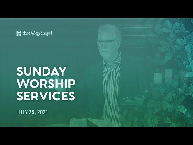 Worship Service:  Genesis 26  (The Village Chapel - 07/25/2021)