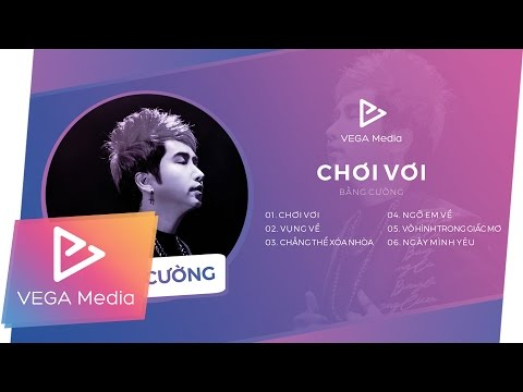 """Album """"Chơi Vơi"""" - Bằng Cường (Official)"""