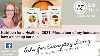 Nutrition for a Healthier 2021. Plus, a tour of my home and how we set up our oils with Lisa Zimmer.