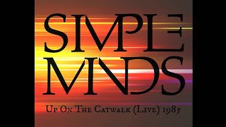 Simple Minds - Up On The Catwalk (Live) Rotterdam 1985 (Audio)