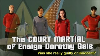 The Court Martial of Ensign Dorothy Gale The Mini Series - The Teaser