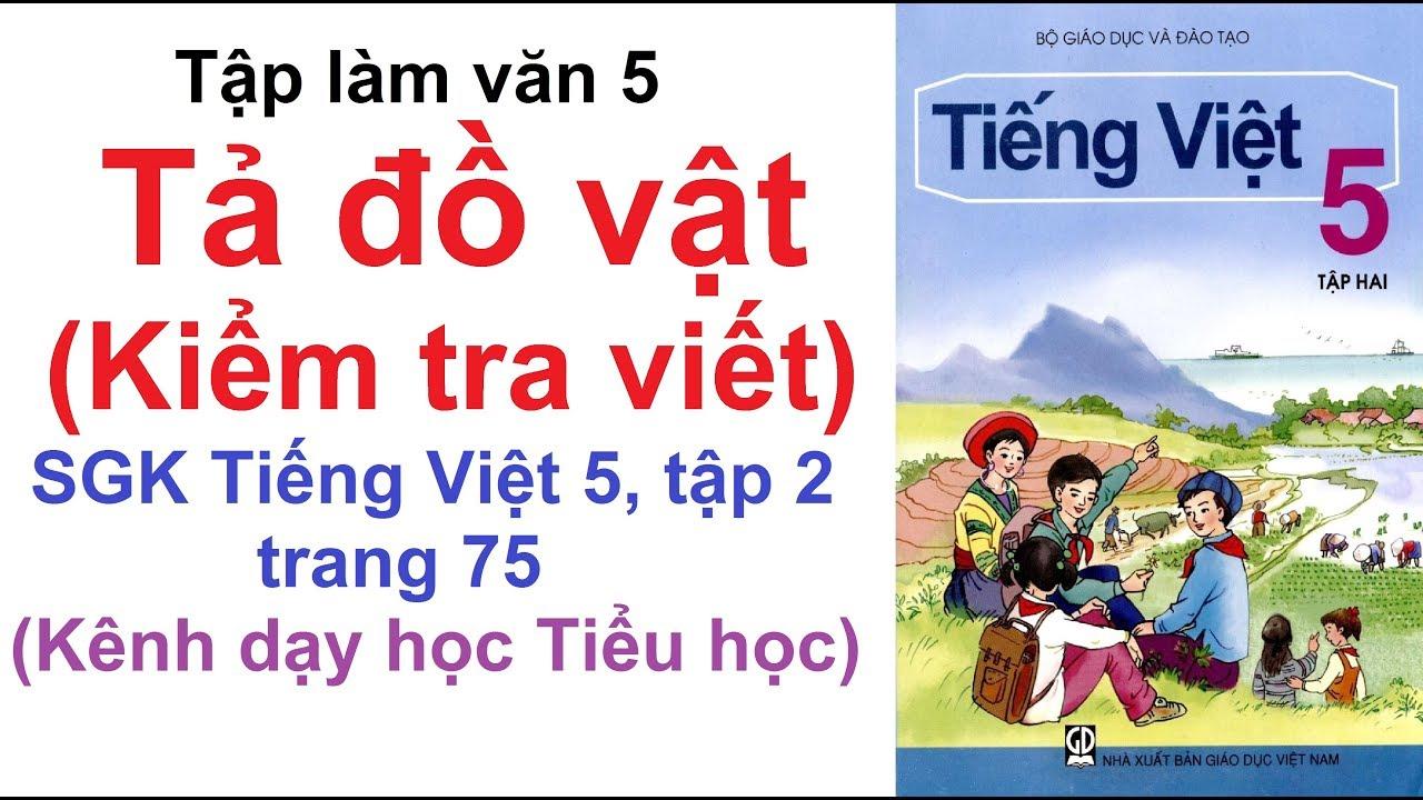 Tập làm văn lớp 5 tuần 25 - Tả đồ vật (Kiểm tra viết) - SGK Tiếng Việt lớp 5 trang 75
