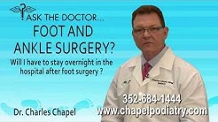 Will I Stay Overnight At The Hospital After Foot Surgery? Spring Hill, Brooksville, FL - Podiatrist