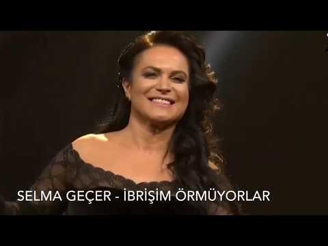 Selma Geçer - İbrişim Örmüyorlar