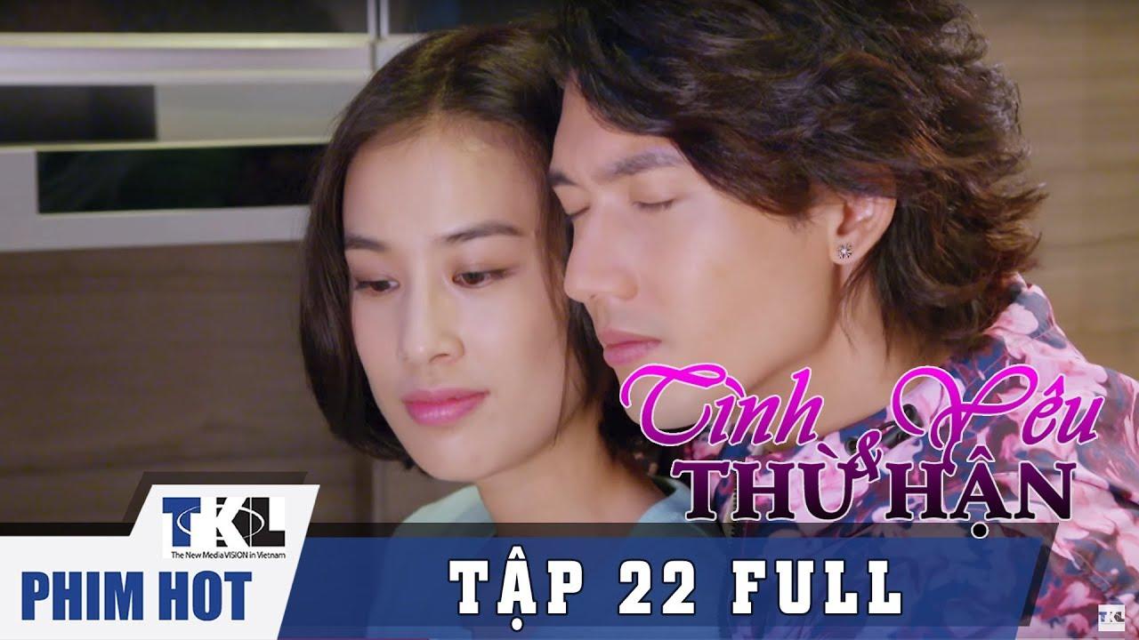 image TÌNH YÊU VÀ THÙ HẬN - Tập 22 | Phim Trung Quốc Thái Lan Lồng Tiếng