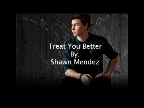 Treat You Better - Shawn Mendes (Lyrics)