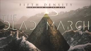 Fifth Density - The Dead March (Album Version)