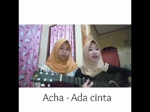 Acha - Ada cinta (cover) by Kurnia Harvinaza feat Melisa