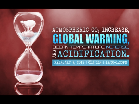 Atmospheric CO2 Increase, Global Warming, Ocean Temperature Increase, and Acidification