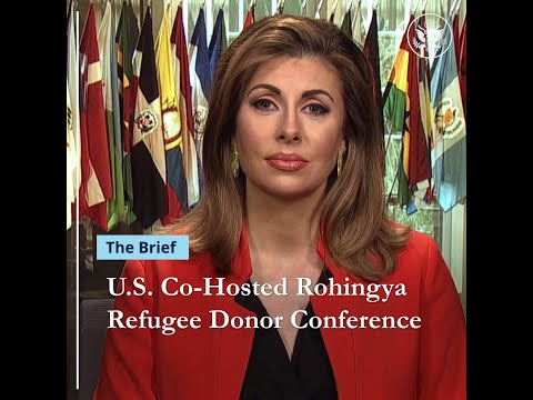 U.S. Department of State: The Brief: U.S. Co-Hosted Rohingya Refugee Donor Conference